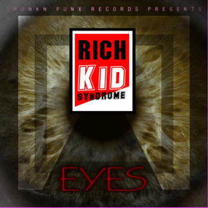 RICH KID SYNDROME - Eyes
