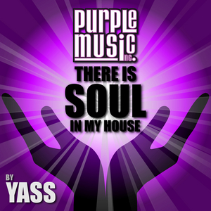 VARIOUS - There Is Soul In My House - Yass