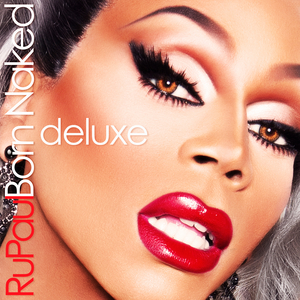 RUPAUL - Born Naked (Deluxe)