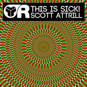 ATTRILL, Scott - This Is Sick!