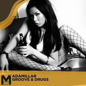 ADAMILLAR - Groove & Drugs