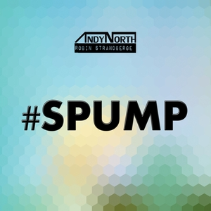 NORTH, Andy/ROBIN STRANDBERGE - #SPUMP