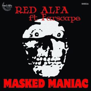RED ALFA feat FARSCAPE - Masked Maniac