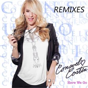 COSTIN, Consuelo - Here We Go (Remixes)