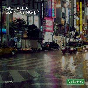 MICHAEL A - Gainsaying