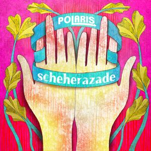 POLARIS - Scheherazade
