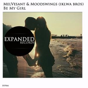 MELVESANT/MOODSWINGS - Be My Girl