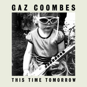 GAZ COOMBES - This Time Tomorrow