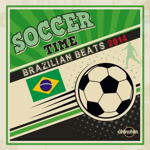 VARIOUS - Soccer Time (Brazilian Beats 2014)