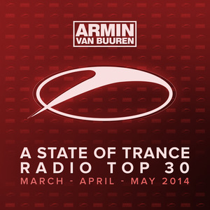 VARIOUS - A State Of Trance Radio Top 30 - March/April/May 2014