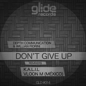 DEPTH COMMUNICATION/WILLIAN FIORINI - Don't Give Up