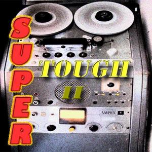 SUPER TOUGH - Super Tough II