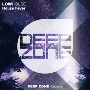 LOW HOUSE - House Fever