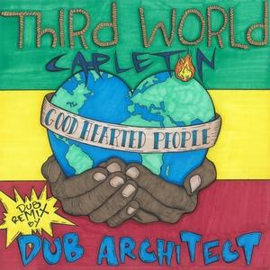 THIRD WORLD - Good Hearted People (feat. Capleton) [Dub Architect Remix] - Single