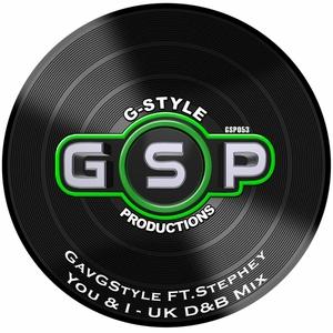GAV G STYLE feat STEPHEY - You & I (UK D&B Mix)