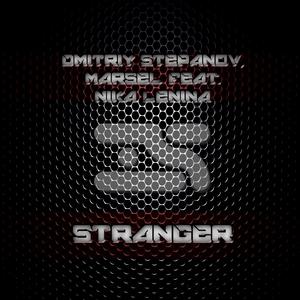STEPANOV, Dmitriy/MARSEL feat NIKA LENINA - Stranger
