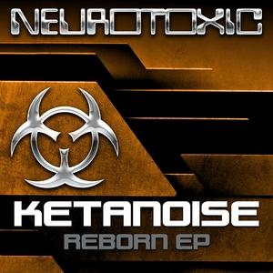 KETANOISE - Reborn