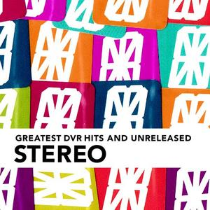 STEREO - DVR Greatest