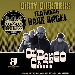 DIRTY DUBSTERS feat DARK ANGEL - Ol Bongo Cart
