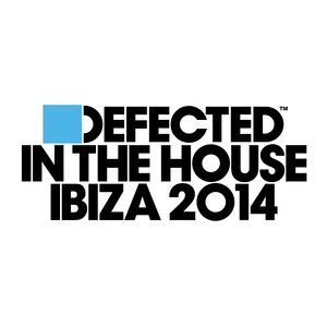VARIOUS - Defected In The House Ibiza 2014