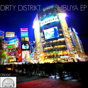 DIRTY DISTRIKT - Shibuya EP