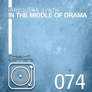 IRREGULAR SYNTH - In The Middle Of Drama