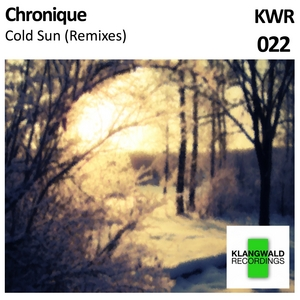 CHRONIQUE - Cold Sun (Remixes)
