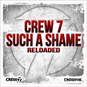 CREW 7 - Such A Shame