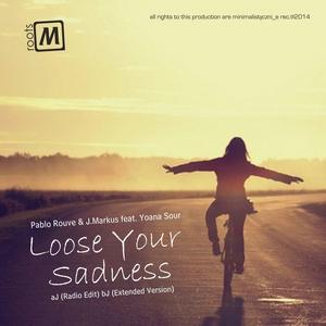 ROUVE, Pablo/JMARKUS feat YOANA SOUR - Loose Your Sadness