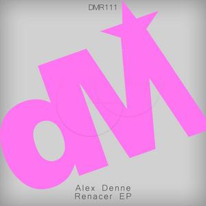 DENNE, Alex - Renacer EP