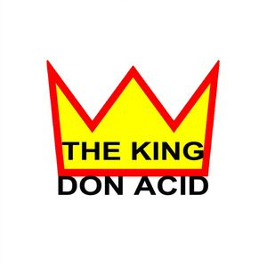 ACID, Don - The King