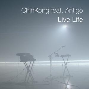 CHINKONG feat ANTIGO - Live Life