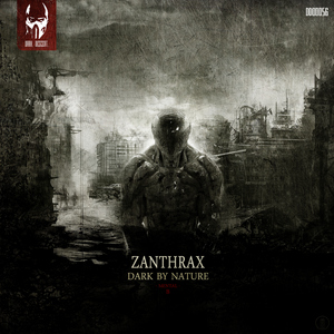 ZANTHRAX - Dark By Nature: Mental B