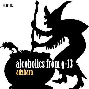 ALCOHOLICS FROM G 13 - Adzhara