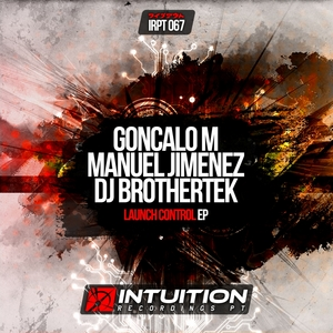 GONCALO M & MANUEL JIMENEZ & DJ BROTHERTEK - Launch Control