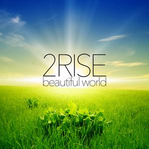 2RISE - Beautiful World