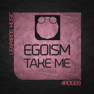 EGOISM - Take Me
