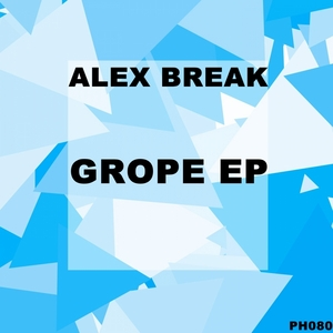 BREAK, Alex - Grope EP