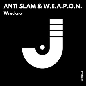 ANTI SLAM/WEAPON - Wreckno EP