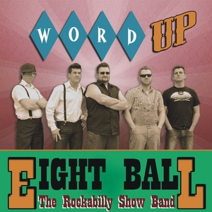EIGHT BALL - Word Up - EP (The Rockabilly Show Band)