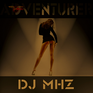 DJ MHZ - Adventurer
