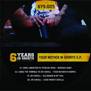 LIBERATOR, Chris/STERLING MOSS/GANEZ THE TERRIBLE/DR CHEKILL - Your Mother In Shorts EP