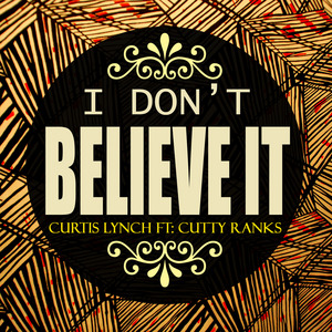 CUTTY RANKS - I Don't Believe It A Single