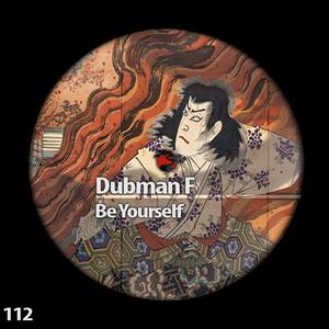 DUBMAN F - Be Yourself