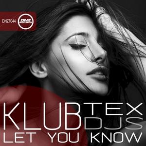 KLUBTEX DJS - Let You Know