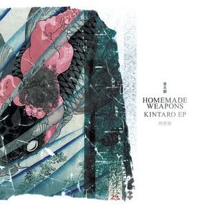 HOMEMADE WEAPONS - Kintaro EP