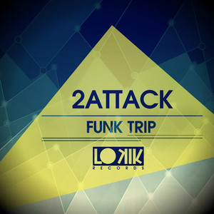 2ATTACK - Funky Trip