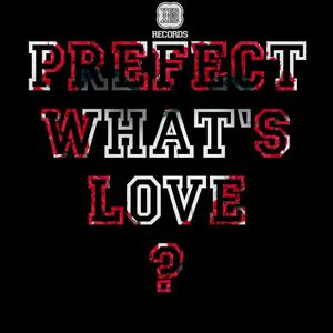 PREFECT - What's Love? EP