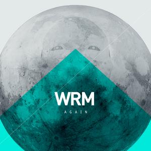 WRM - Again