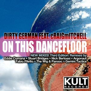 DIRTY GERMAN - Kult Records Presents On This Dancefloor: Third Edition